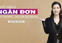 Học bí quyết bán lẻ ngàn đơn trên Shopee, Zalo và Facebook