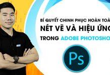 Học Adobe Photoshop chinh phục hoàn toàn nét vẽ và hiệu ứng