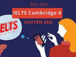 Khóa học đọc dịch IELTS Cambridge 4 chuyên sâu