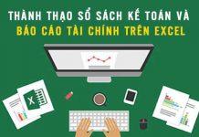 Khóa học sổ sách kế toán và báo cáo tài chính trên Excel