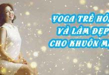 Khóa học Yoga trẻ hóa và làm đẹp cho khuôn mặt